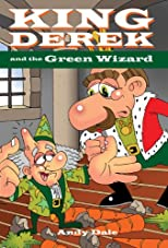 King Derek and the Green Wizard (King Derek and the Wonder Wizards)