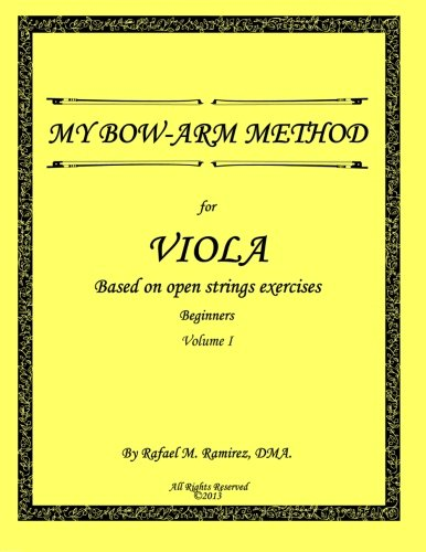 My Bow-Arm Method for Viola: Beginners. Volume 1