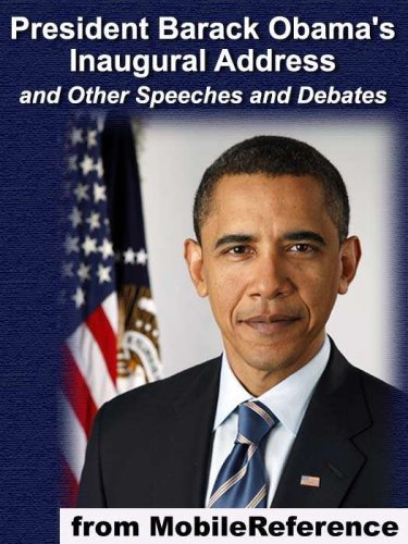 President Barack Obama's Inaugural Address and Other Speeches and Debates (mobi)