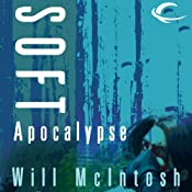 Soft Apocalypse | [Will McIntosh]
