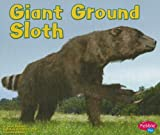 img - for Giant Ground Sloth (Dinosaurs and Prehistoric Animals) book / textbook / text book