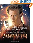 Doctor Who: The Doctor - His Lives an...