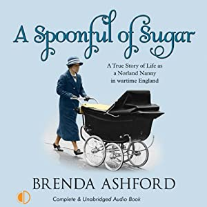 A Spoonful of Sugar: A True Story of Life as a Norland Nanny | [Brenda Ashford]
