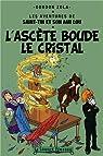 Les aventures de Saint-Tin et son ami Lou, Tome 18 : L'asc�te boude le cristal