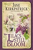 Where Lilacs Still Bloom: A Novel (1400074304) by Kirkpatrick, Jane