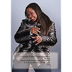 Keepin It Real Conference 2013 Part 1 - S.O.V. with Dr. Vicki Lee TV