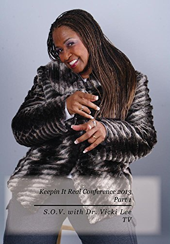 keepin-it-real-conference-2013-part-1-sov-with-dr-vicki-lee-tv