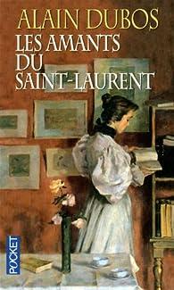 Les Amants du Saint-Laurent par Alain Dubos
