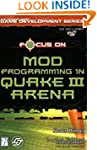 Focus on Creating Mods for Quake III...