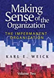img - for Making Sense of the Organization: Volume 2: The Impermanent Organization book / textbook / text book