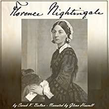 Florence Nightingale (       UNABRIDGED) by Sarah K. Bolton Narrated by Glenn Hascall