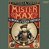Mister Max: The Book of Lost Things: Mister Max, Book 1 | Cynthia Voigt