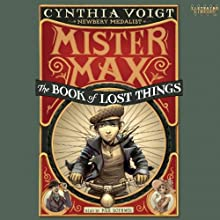 Mister Max: The Book of Lost Things: Mister Max, Book 1 | Livre audio Auteur(s) : Cynthia Voigt Narrateur(s) : Paul Boehmer