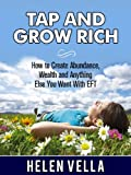 img - for Tap and Grow Rich: How To Create Abundance, Wealth and Anything Else You Want With EFT (EFT Abundance) book / textbook / text book