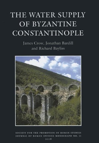 The Water Supply of Byzantine Constantinople (Journal of Roman Studies Monograph)