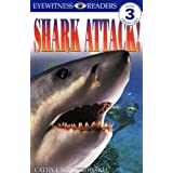 Shark Attack! (Eyewitness Readers - Level 3) ~ Cathy East Dubowski