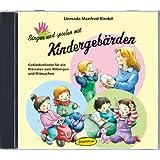 """Singen und spielen mit Kindergeb�rden (CD): Geb�rdenlieder f�r die Kleinsten zum Mitsingen und Mitmachenvon """"Unmada Manfred Kindel"""""""