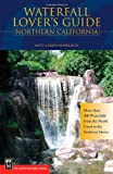 Search : Waterfall Lover's Guide Northern California: More Than 300 Waterfalls from the North Coast to the Southern Sierra