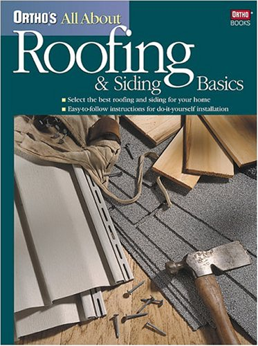 Ortho's All About Roofing & Siding Basics (Ortho's All about), Ortho Books