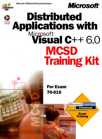 Distributed Applications with Microsoft Visual C++ 6.0: MCSD Training Kit