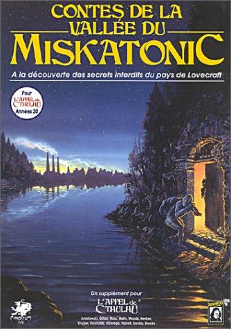 Contes de la Vallée du Miskatonic : Le pays de Lovecraft (Supplément de l'Appel de Cthulhu)