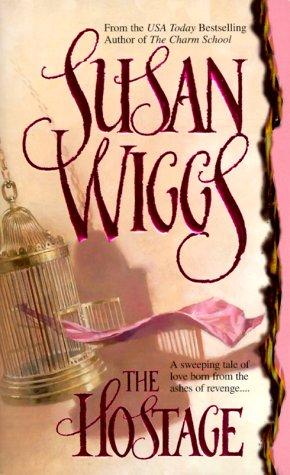Hostage (Mira Historical Romance), SUSAN WIGGS