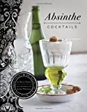 Absinthe Cocktails (0811873293) by Kate Simon