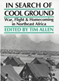In Search of Cool Ground: War, Flight and Homecoming in Northeast Africa (0852552246) by Allen, Tim