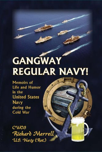 Gangway, Regular Navy: Memoirs of Life and Humor in the United States Navy du...