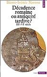 echange, troc Henri-Irénée Marrou - Décadence romaine ou Antiquité tardive ?