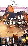 Le Go�t de Rio de Janeiro par Lapaque