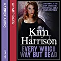 Rachel Morgan: The Hollows (3) - Every Which Way but Dead Audiobook by Kim Harrison Narrated by Marguerite Gavin