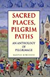 img - for Sacred Places, Pilgrim Paths: An Anthology of Pilgrimage book / textbook / text book