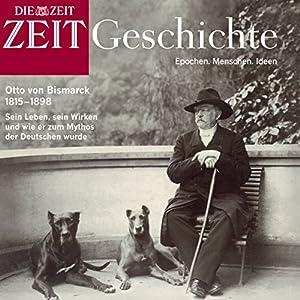 Bismarck (ZEIT Geschichte) Hörbuch