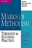 Marks of Methodism: Theology in Ecclesial Practice (United Methodism and American Culture)