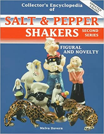The Collector's Encyclopedia of Salt & Pepper Shakers: Figural and Novelty (Collector's Encyclopedia of Figural & Novelty Salt & Pepper)