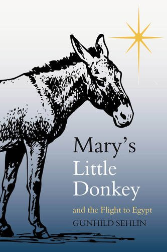 Mary's Little Donkey: And the Escape to Egypt