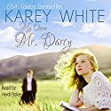 My Own Mr. Darcy (       UNABRIDGED) by Karey White Narrated by Heidi Baker