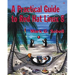 A Practical Guide to Red Hat Linux 8 Mark G. Sobell