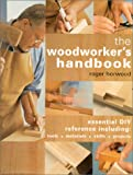 img - for The Woodworker's Handbook: Essential DIY Reference Including Tools * Materials * Skills * Projects book / textbook / text book