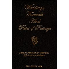 Weddings, Funerals and Rites of Passage: Sample Ceremonies For Celebrants, Officiants and Ministers