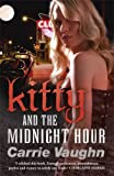 Carrie Vaughn Kitty and the Midnight Hour (Kitty Norville 1)