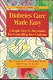 img - for Diabetes Care Made Easy: A Simple Step-By-Step Guide for Controlling Your Diabetes book / textbook / text book