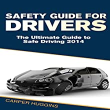 Safety Guide For Drivers (       UNABRIDGED) by C Huggins Narrated by Casey Jones