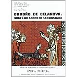 Ordoño de Celanova: Vida y milagros de San Rosendo (Galicia histórica)
