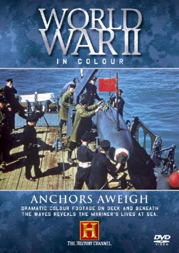world-war-ii-in-colour-anchors-away-edizione-regno-unito