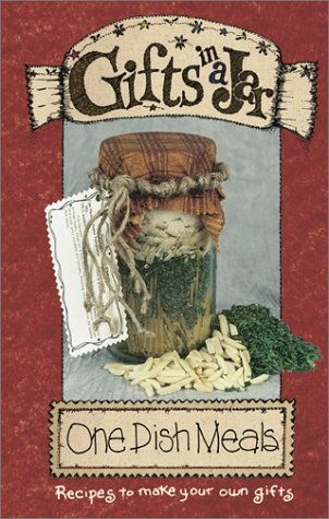 Gifts in a Jar: One Dish Meals (Gifts in a Jar Series)