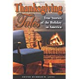Thanksgiving Tales: True Stories of the Holiday in America