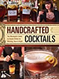 Handcrafted Cocktails: The Mixologists Guide to Classic Drinks for Morning, Noon & Night