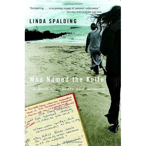 Who Named the Knife: Linda Spalding: 9780771082313: Amazon.com: Books